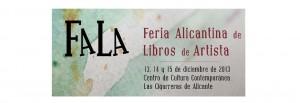 Feria Alicantina de Libros de Artista - FALA @ Centro Cultural Las Cigarreras