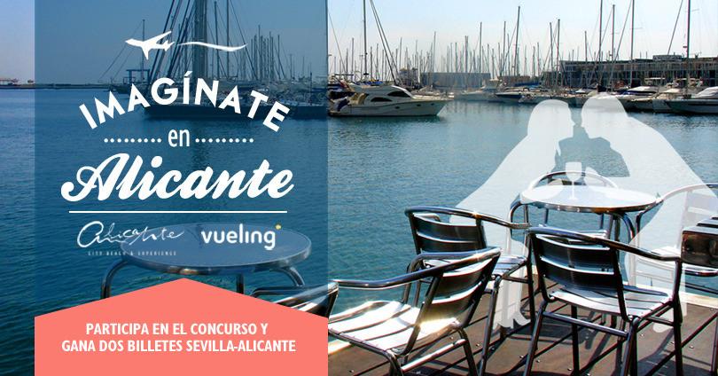 """Participa en el concurso """"Imagínate en Alicante"""" y gana dos billetes de avión de Sevilla a Alicante"""